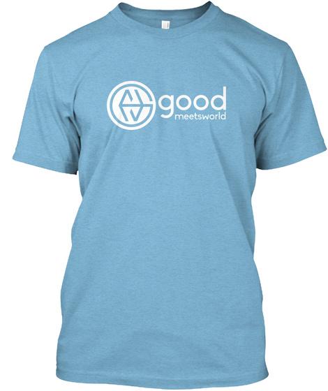 Good Meets World Aqua T-Shirt Front