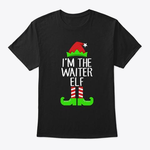 I'm The Waiter Elf Christmas Shirt Black T-Shirt Front