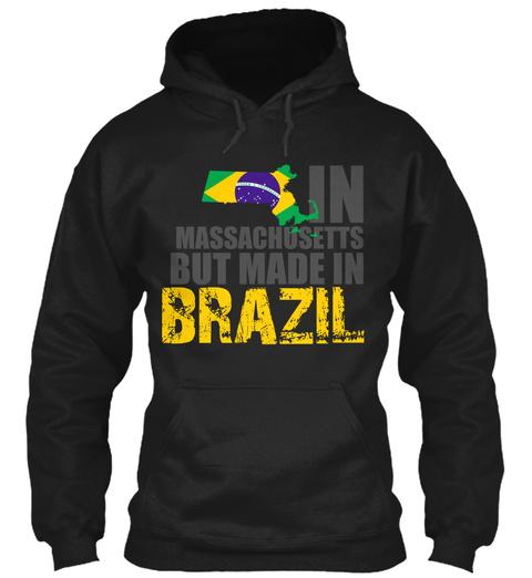 In Massachusetts But Made In Brazil Black T-Shirt Front