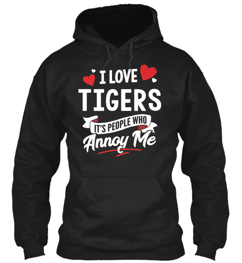 Funny Tigers Gift For Animal Lovers Black T-Shirt Front