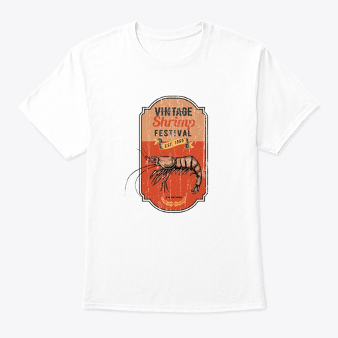 Shrimp Festival Vintage Prawns Shellfish White T-Shirt Front