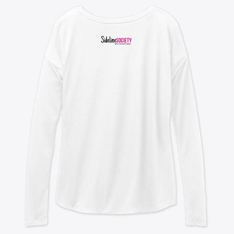 #Sideline Life Classic Tee White Long Sleeve T-Shirt Back