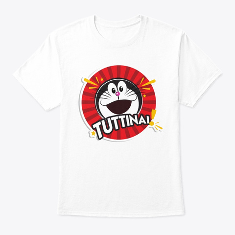 Tuttinai! White T-Shirt Front
