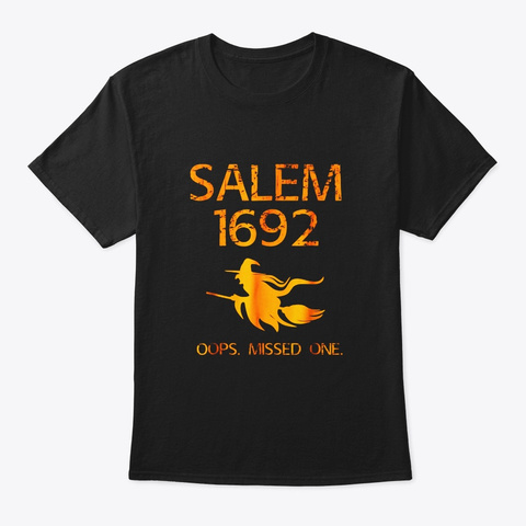 Salem Witch Trials Funny Oops Missed One Black T-Shirt Front