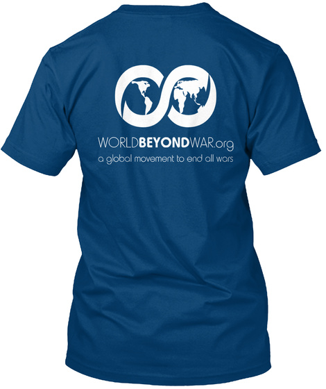 World Beyond War Org A Global Movement To End All Wars Cool Blue T-Shirt Back