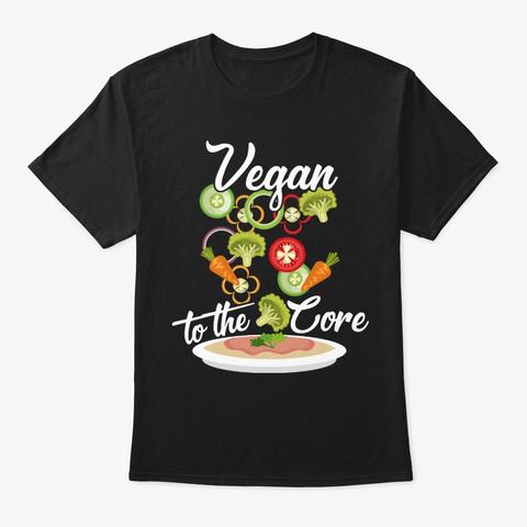 Funny Vegan Gift   Vegan To The Core Black T-Shirt Front