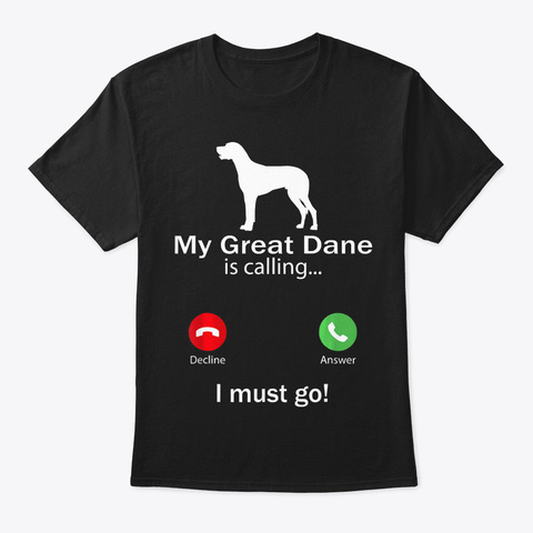 Calling For Pet Lovers Great Dane Dog Fu Black T-Shirt Front