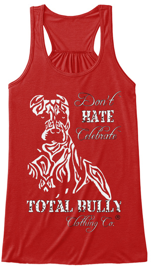Don't Hate Celebrate Total   Bully Clothing   Co. Red T-Shirt Front