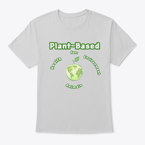 Why Plant Based? Light Steel T-Shirt Front