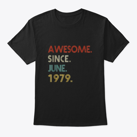 Awesome Since June 1979 Vintage 40th Black T-Shirt Front