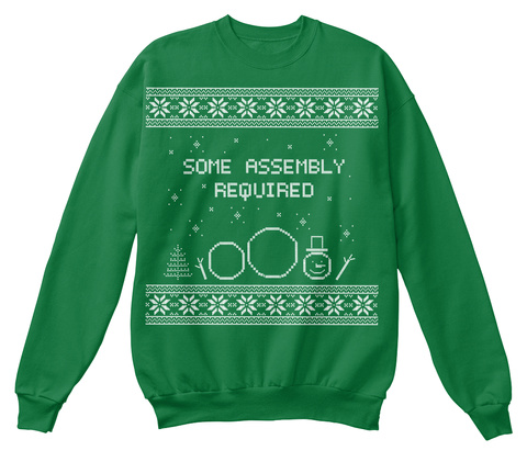 Some Assembly Required Kelly Green  Sweatshirt Front