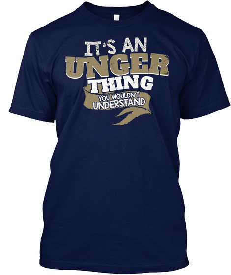 It's An Unger Thing Navy T-Shirt Front