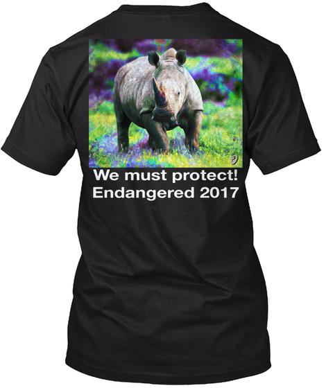 We Must Protect! Endangered 2017 Black T-Shirt Back