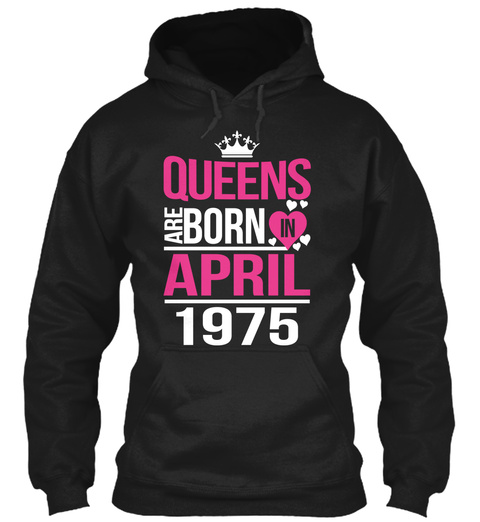 Queens Are Born In April 1975 Black T-Shirt Front