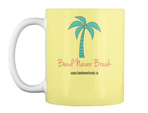 Bend Never Break Www.Bendneverbreak.Ca Butter Yellow T-Shirt Front
