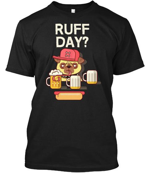 Ruff Da Y ? Black T-Shirt Front