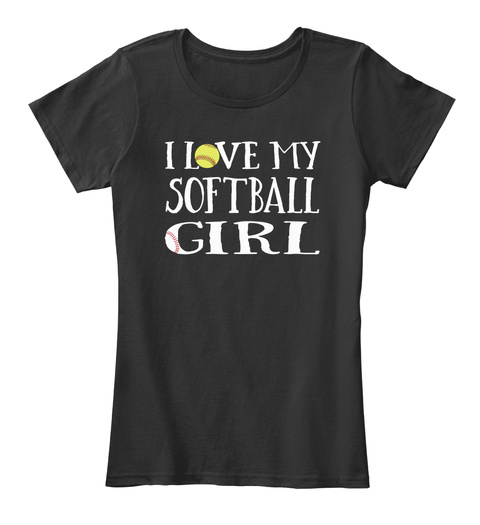 I Love My Softball Girl Black T-Shirt Front