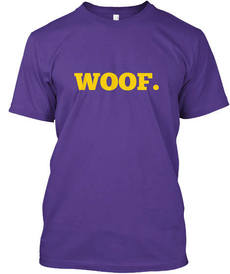 Woof. Purple T-Shirt Front