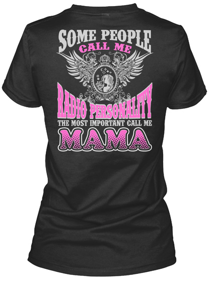Some People Call Me Radio Personality The Most Important Call Me Mama Black T-Shirt Back