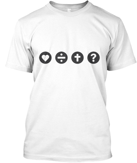 ÷ + ? White T-Shirt Front