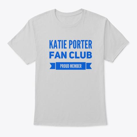 Katie Porter Fan C Lub Proud Member Light Steel T-Shirt Front