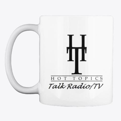 Hot Topics Talk Radio/Tv Coffee Mug White T-Shirt Front