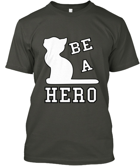 Be A Hero Smoke Gray T-Shirt Front