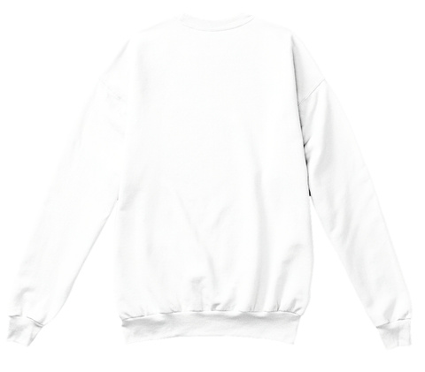 Food And Wifi White Sweatshirt Back