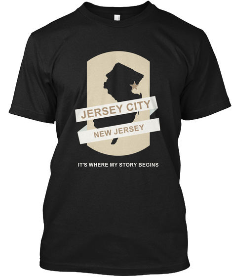Jersey City New Jersey It's Where My Story Begins Black T-Shirt Front