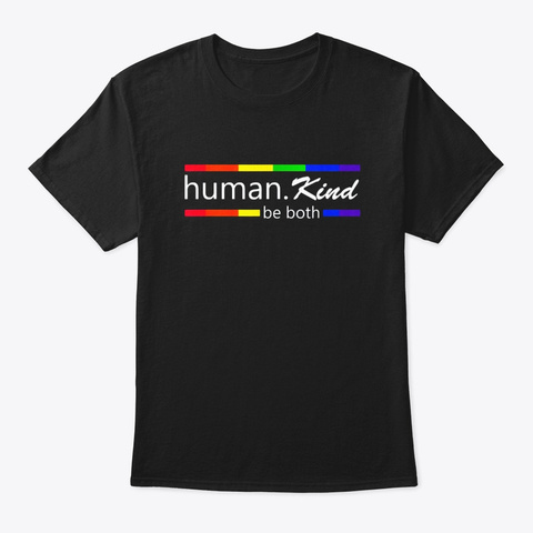 Humankind Lgbt Be Both T Shirt Support Black T-Shirt Front