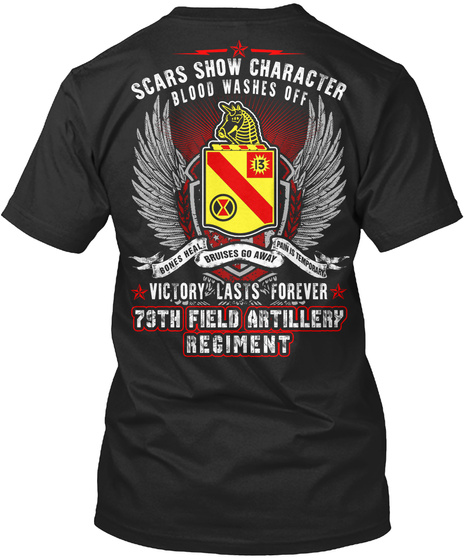 Scars Show Character Blood Washes Off Bones Heal Bruises Go Away Paw Is Temporary Victory Lasts Forever 79th Field... Black T-Shirt Back