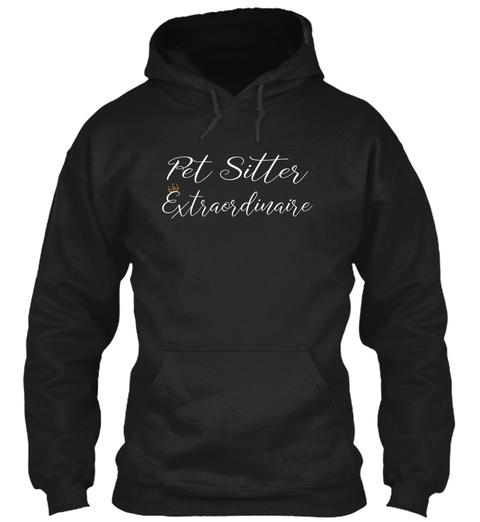 Pet Sitter Extraordinare Black T-Shirt Front