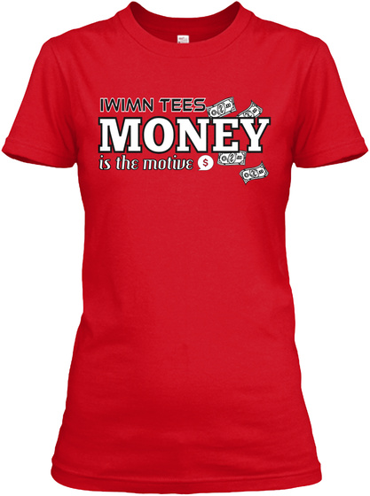 Iwimn Tees Money Is The Motive Red T-Shirt Front