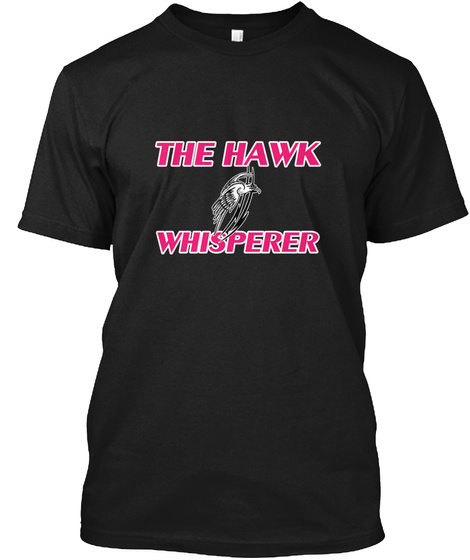 The Hawk Whisperer Black T-Shirt Front