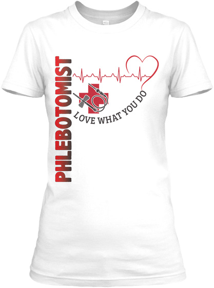 Philebotomist Love What You Do White T-Shirt Front