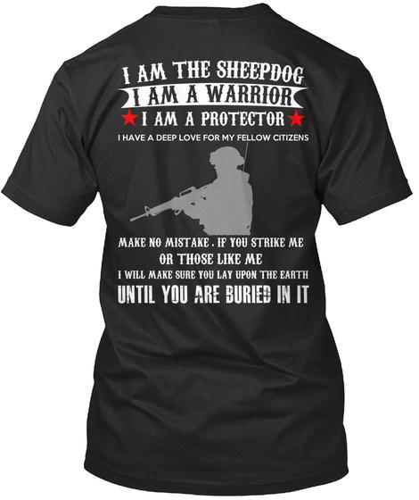 I Am The Sheepdog I Am A Warrior I Am A Protector I Have Deep Love For My Fellow Citizens Black Kaos Back