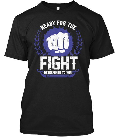 Ready For Fight Against Rectal Cancer Black T-Shirt Front