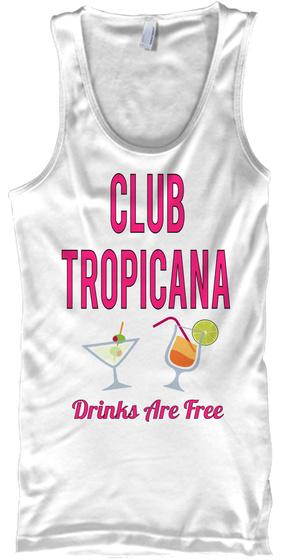 Club Tropicana Free Drinks