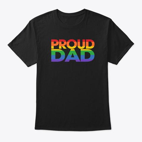 Gay Pride Proud Dad Lgbt  Pride Month  Black T-Shirt Front