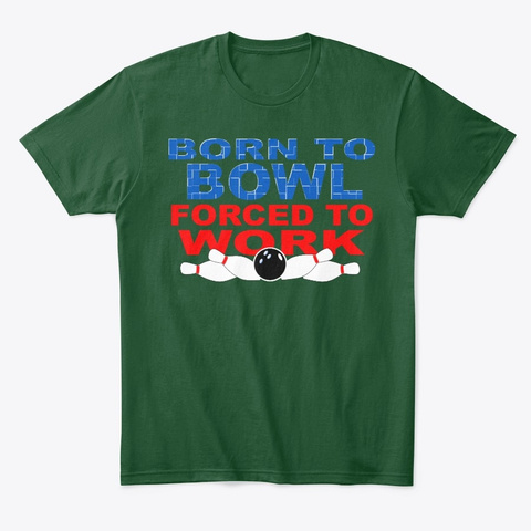 Born To Bowl Shirt Forest Green  T-Shirt Front