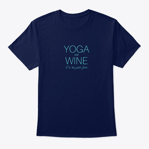 Yoga And Wine   I'll Be Just Fine Navy T-Shirt Front