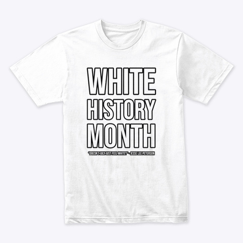 White History Month (W/ Black Outlines) White T-Shirt Front