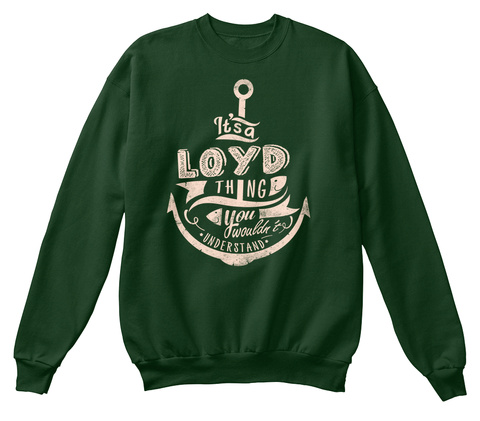 It's A Loyd Thing You Wouldn't Understand Deep Forest  T-Shirt Front