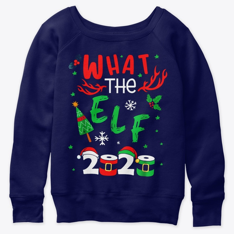 What The Elf 2020 Christmas Family Shirt Navy  T-Shirt Front