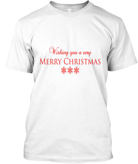 Wishing You A Very Merry Christmas White T-Shirt Front