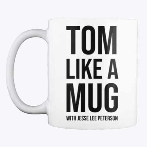 Tom Like A Mug W/ Jlp (Black Ink) White T-Shirt Front