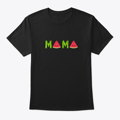 Funny Mama Watermelon Mothers Day Gift Black T-Shirt Front