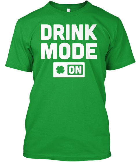 St Patricks Day Funny Drinking Shirt Kelly Green T-Shirt Front