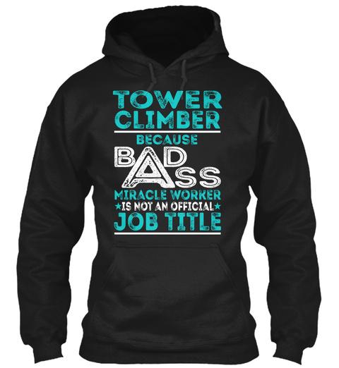Tower Climber   Badass Black T-Shirt Front