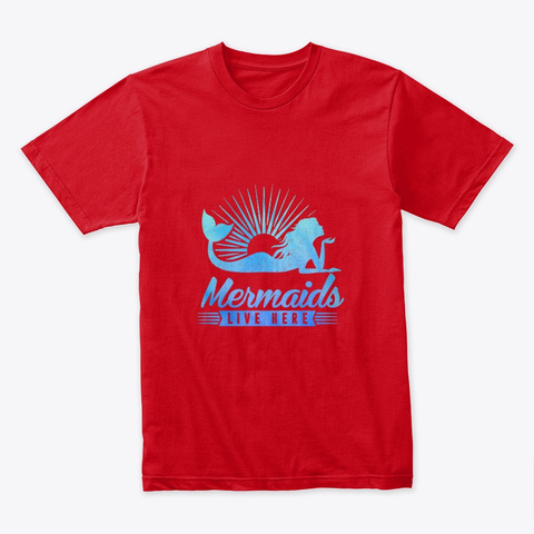 Mermaids Live Here Red T-Shirt Front